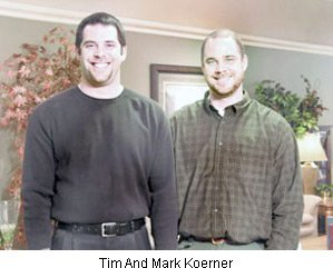 Tim And Mark Koerner